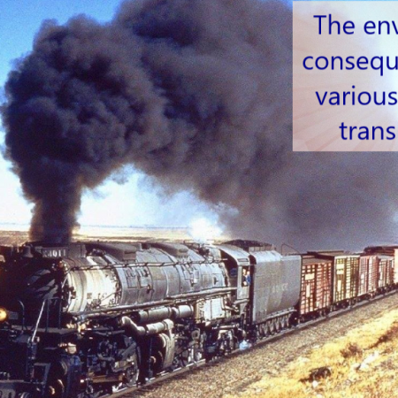 Discuss the environmental consequences of the various systems of transportation